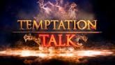 Temptation Talk