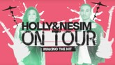 Holly & Nesim On Tour